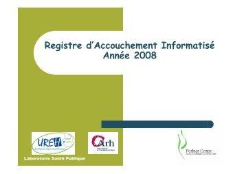 Registre d'A ccouchem ent Inform atisé A nnée 2008