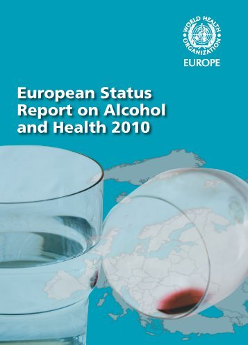 European Status Report on Alcohol and Health 2010 - World Health ...
