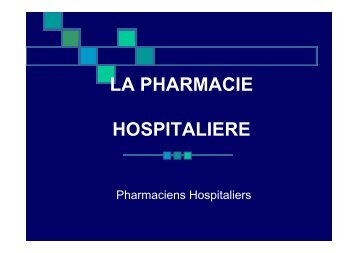 LA PHARMACIE HOSPITALIERE HOSPITALIERE
