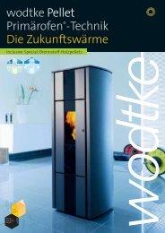 wodtke Pellet Primärofen®-Technik  Die Zukunftswärme - Art et Feu SA