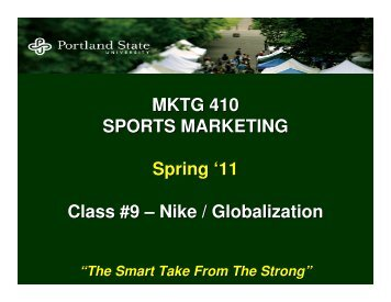 MKTG 410 SPORTS MARKETING Spring '11 Class #9 – Nike ...