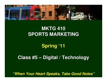 MKTG 410 SPORTS MARKETING Spring '11 Class #5 – Digital ...