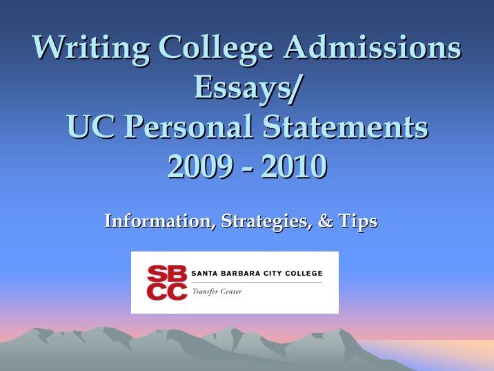 college admission presonal essays Title/name on personal statement so your essays come full circle welcome to the leading college-bound community on the web.
