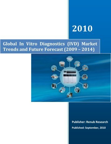Global In Vitro Diagnostics (IVD) Market Trends and Future Forecast ...