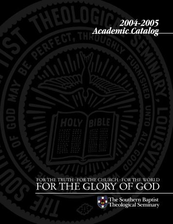 2004-2005 Catalog - The Southern Baptist Theological Seminary