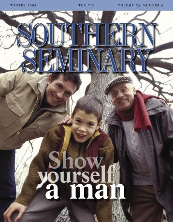 winter 2 0 0 5 thetievolume 7 3 , number 3 - The Southern Baptist ...