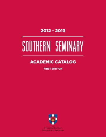 2012 - 2013 academic catalog - The Southern Baptist Theological ...