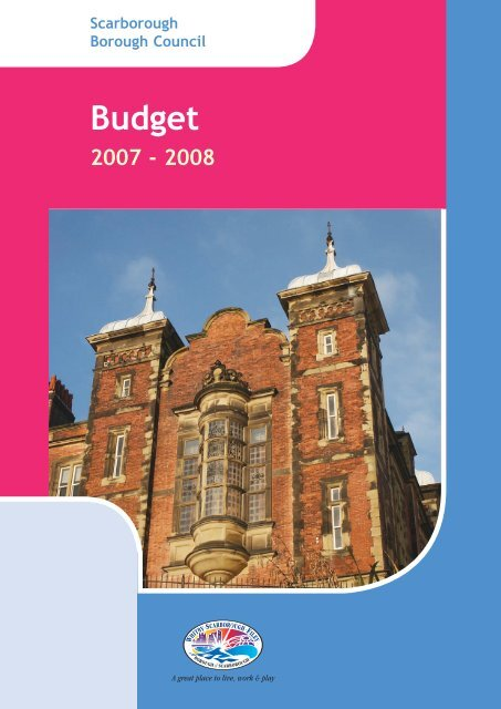 Budget Book 2007/08 - Scarborough Borough Council