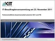 Präsentation zur 2. IT-Beauftragten Versammlung im ... - SCC - KIT