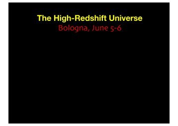 The High-Redshift Universe Bologna, June 5-6