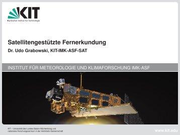 Satellitengestützte Fernerkundung - Dr. Udo Grabowski ... - SCC - KIT