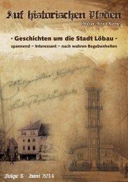 Auf historischen Pfaden - Geschichten um die Stadt Löbau, Ausgabe 6