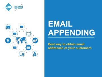 Each record in Lake B2B Email Appending Services includes source information authenticating the addresses