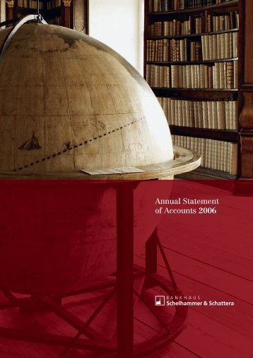 Annual Statement of Accounts 2006 - Bankhaus Schelhammer ...