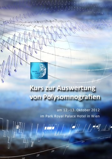 Kurs zur Auswertung von Polysomnografien.pdf - Österreichische ...