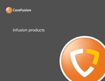 Infusion products overview brochure - CareFusion