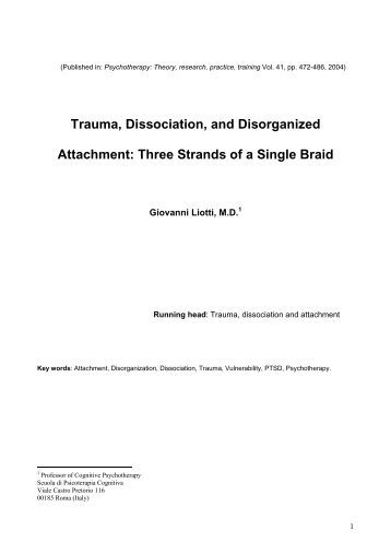 unresolved attachment ptsd and dissociation in The primary objective of this study was to examine unresolved trauma as assessed by the adult attachment interview and current psychiatric symptoms, focusing on posttraumatic stress disorder (ptsd) and dissociation, in a group of adult female childhood abuse survivors the authors examined .