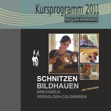 SCHNITZEN BILDHAUEN - Schnitzschule Geisler-Moroder