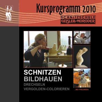 Kursprogramm 2010 - Schnitzschule Geisler-Moroder