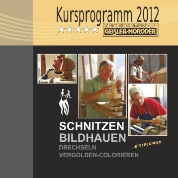 BILDHAUEN SCHNITZEN - Schnitzschule Geisler-Moroder
