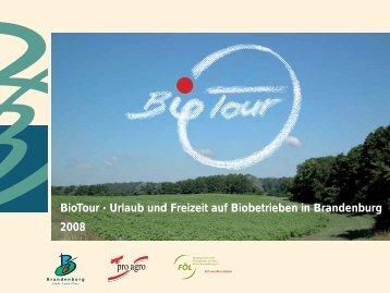 BioTour • Urlaub und Freizeit auf Biobetrieben in Brandenburg 2008