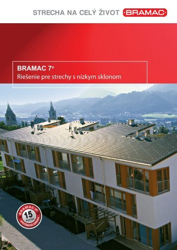 Prečo sa rozhodnúť pre BRAMAC 7o?