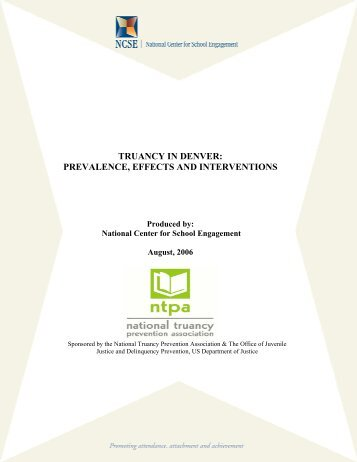 truancy in denver: prevalence, effects and interventions