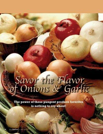 Savor the Flavor of Onions & Garlic Savor the Flavor of Onions & Garlic