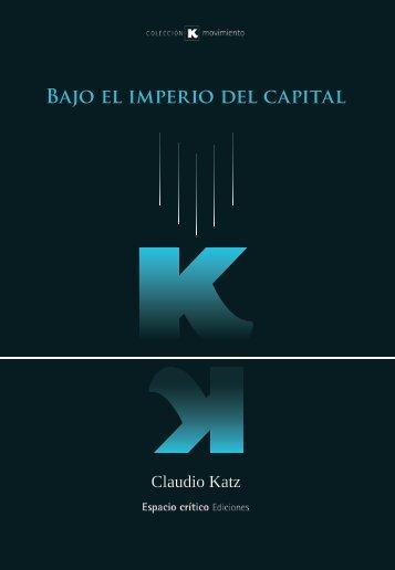 Bajo el Imperio del Capital - Katz, Claudio