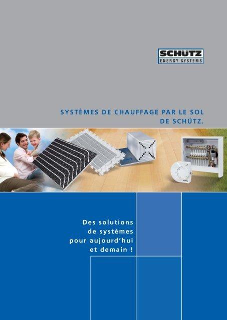 SYSTÈMES DE CHAUFFAGE PAR LE SOL DE SCHÜTZ. Des ...