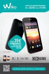 Valable pour tout achat d'un mobile WIKO CINK KING effectué entre ...