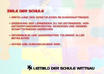 ZIELE DER SCHULE LEITBILD DER SCHULE WITTNAU