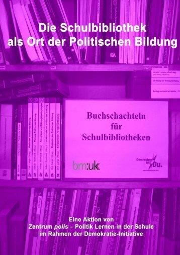 Die Schulbibliothek als Ort der Politischen Bildung ... - Schule.at