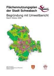 Begründung mit Umweltbericht - Stadt Schwabach