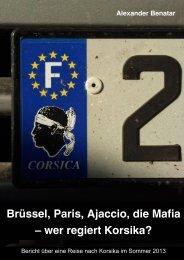 Brüssel, Paris, Ajaccio, die Mafia - wer regiert Korsika?