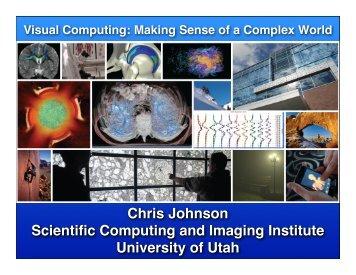 Chris Johnson Scientific Computing and Imaging Institute University ...