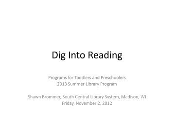 Dig Into Reading - South Central Library System