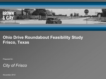 City of Frisco Ohio Drive Roundabout Feasibility Study Frisco, Texas