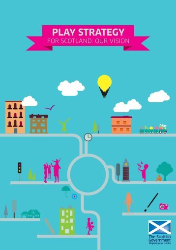 Play Strategy for Scotland: Our Vision - Scottish Government