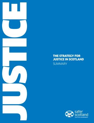 The Strategy for Justice in Scotland: Summary - Scottish Government