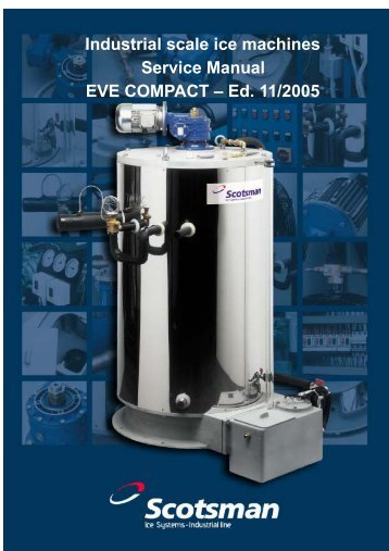 Industrial scale ice machines Service Manual EVE COMPACT – Ed ...