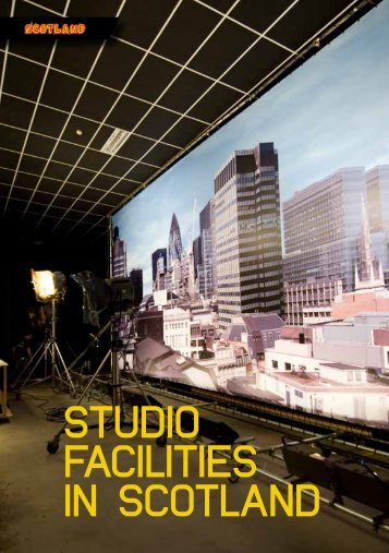 STUDIO FACILITIES IN SCOTLAND - Scottish Screen
