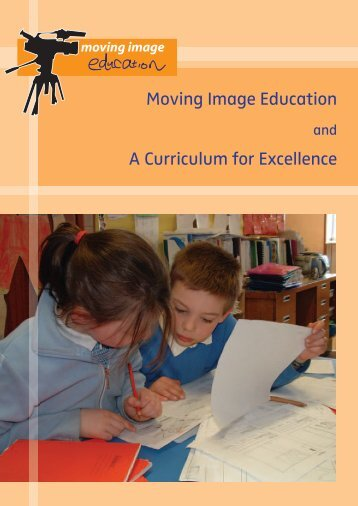 Moving Image Education and A Curriculum for ... - Scottish Screen