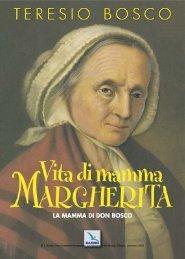 Vita di mamma Margherita - Don Bosco nel Mondo