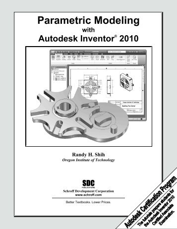 Parametric Modeling with Autodesk Inventor 2010 - SDC Publications