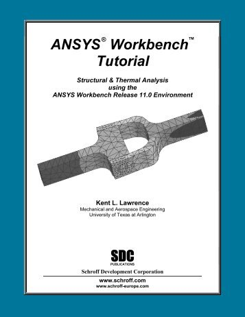 ANSYS 11 Workbench Tutorial - SDC Publications