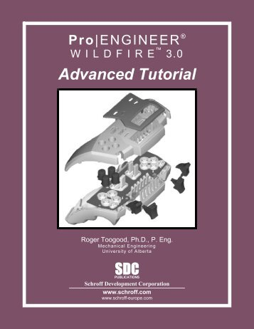 Pro/ENGINEER Advanced Tutorial - SDC Publications