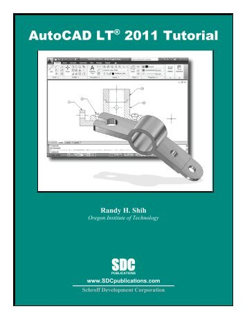 AutoCAD LT® 2011 Tutorial - SDC Publications