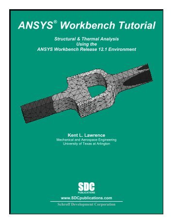 ANSYS Workbench Tutorial - SDC Publications