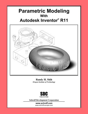 Parametric Modeling with Autodesk Inventor R11 - SDC Publications
